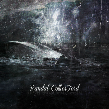 "Randal Collier-Ford, ""गोड्स आवर नेवर स्लीप"""