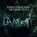 """Einstürzende Neubauten, """"Lament"""""""
