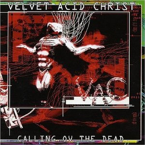 "The Pitch: Velvet Acid Christ, ""Calling Ov The Dead"""