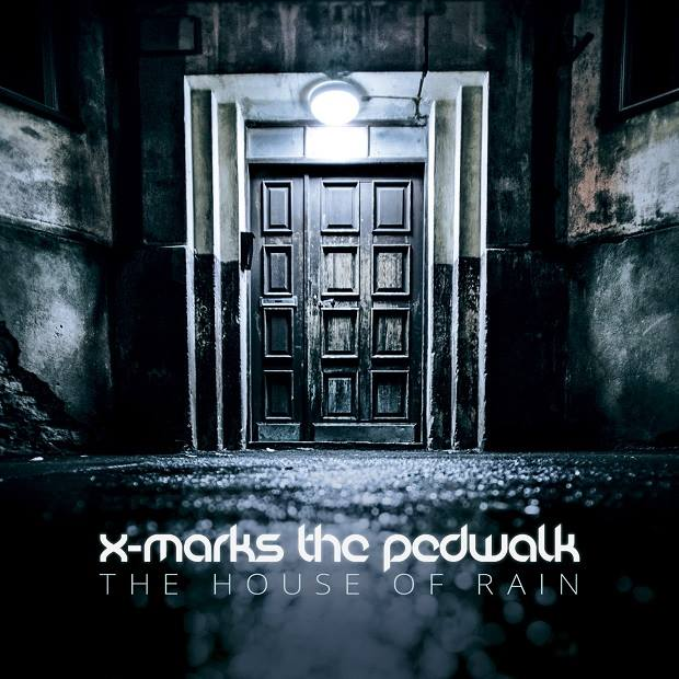 "X-Marks The Pedwalk, ""The House Of Rain"""