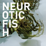 """In Conversation: Neuroticfish, """"A Sign Of Life"""""""