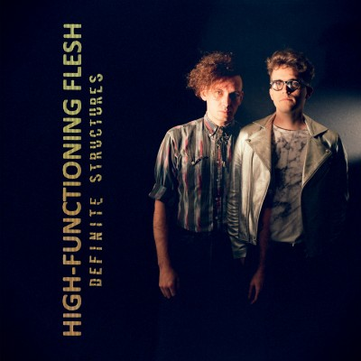 "In Conversation: High-Functioning Flesh, ""Definite Structures"""