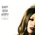 "Beauty Queen Autopsy, ""Lotharia"""