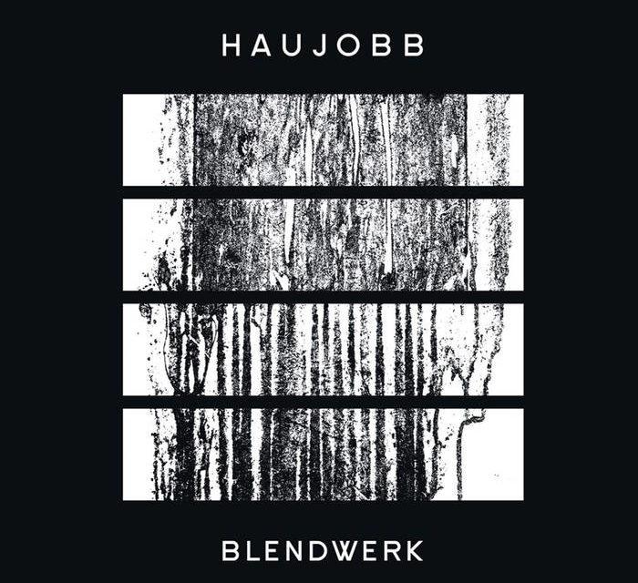"""Haujobb, """"Blendwerk"""""""