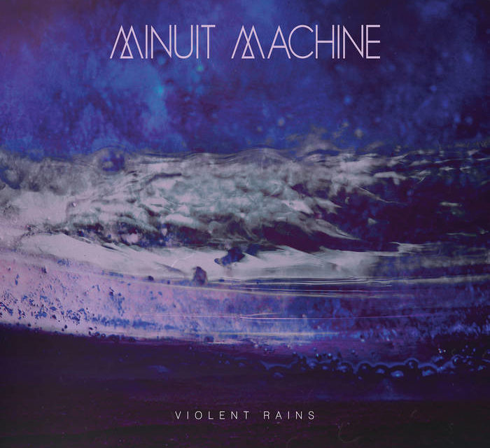 "Minuit Machine, ""Violent Rains"""