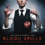 "Aesthetic Perfection, ""Blood Spills Not Far From the Wound"""