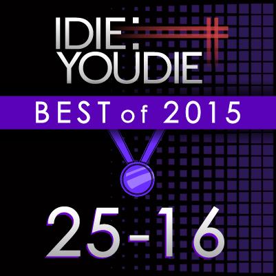 I DIE: YOU DIE'S TOP 25 OF 2015: 25-16