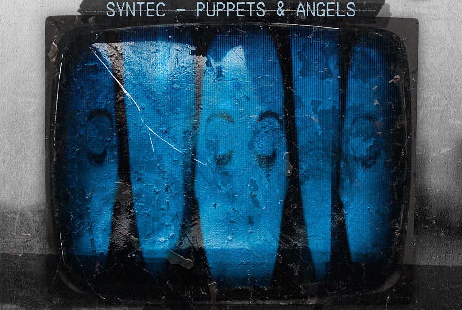 """Replicas: Syntec, """"Puppets & Angels"""""""