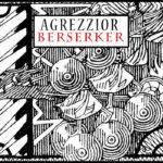 "Agrezzior, ""Berzerker"""