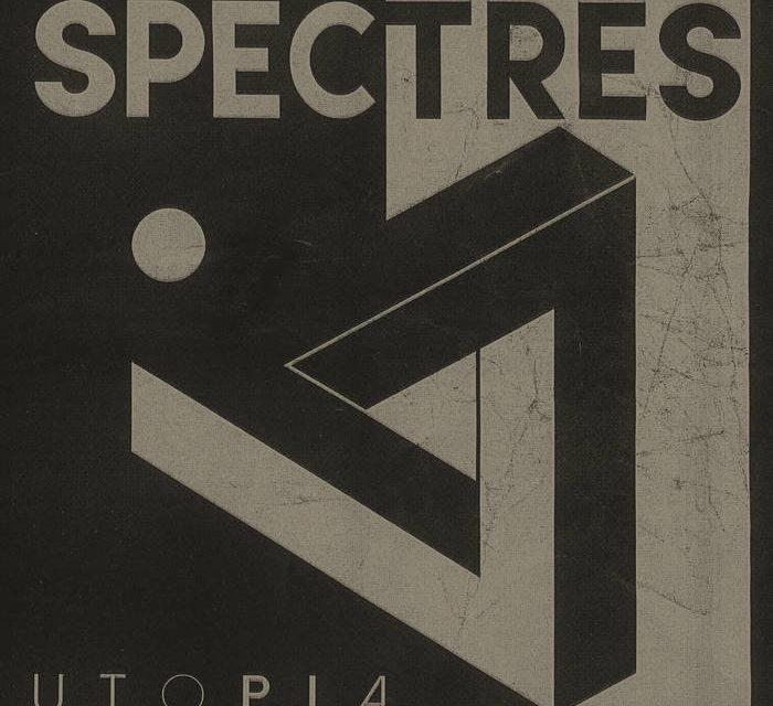 """Spectres, """"Utopia"""""""