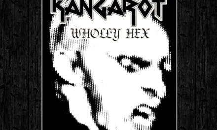 "Kangarot, ""Wholly Hex"""