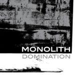 "Monolith, ""Domination"""