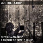 "Leaether Strip, ""Reptile Man Drop"""