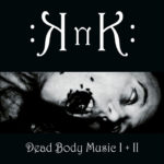 "KNK, ""Dead Body Music 1+2"""