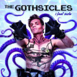"The Gothsicles, ""I Feel Sicle"""