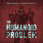 "Imminent/Synapscape, ""The Humanoid Problem"""