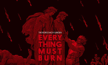 "The Rorschach Garden, ""Everything Must Burn"""