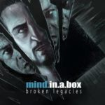 "mind.in.a.box, ""Broken Legacies"""
