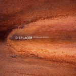 "Displacer, ""The Face You Deserve"""