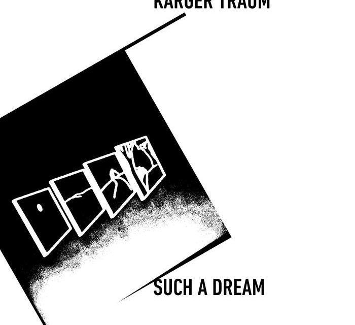 "Karger Traum, ""Such A Dream"""