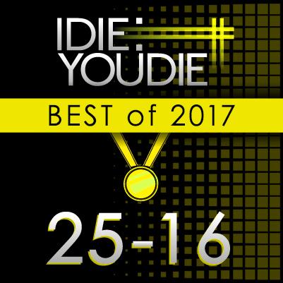 I Die: You Die's Top 25 of 2017: 25-16