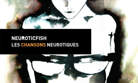 "Replicas: Neuroticfish, ""Les Chansons Neurotiques (Remastered)"""