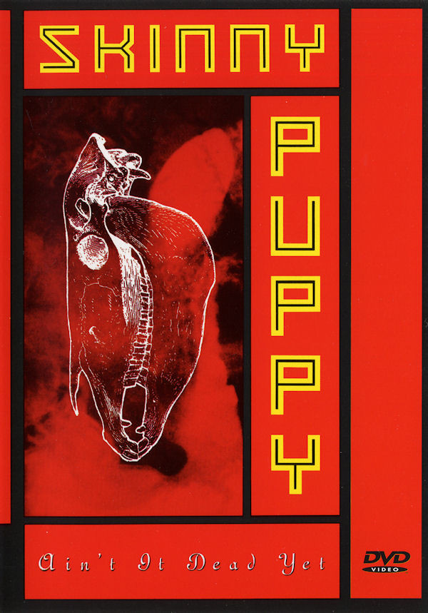 """We Have A Commentary: Skinny Puppy, """"Ain't It Dead Yet?"""""""
