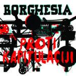 Borghesia - Proti Kapitulaciji
