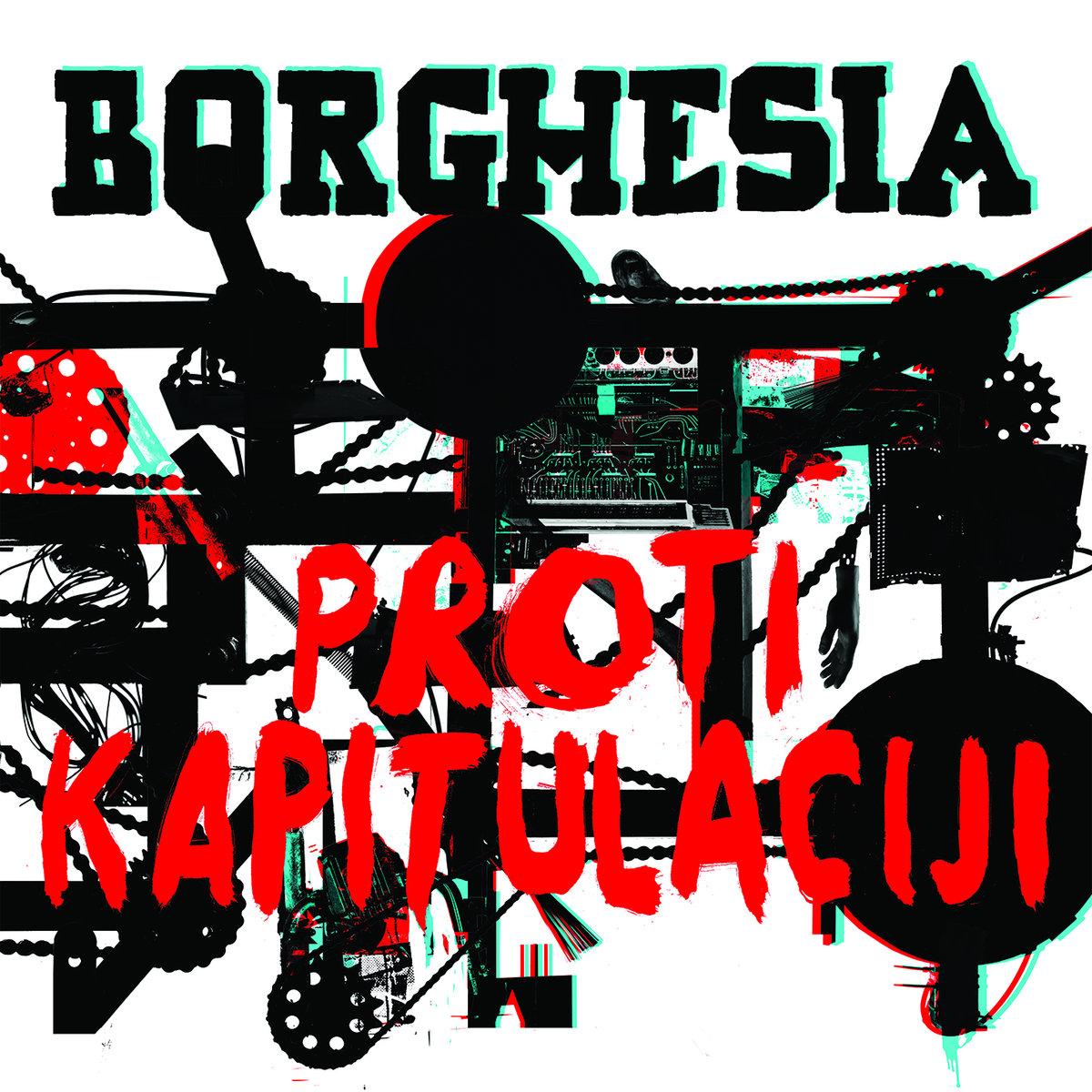 """Borghesia, """"Proti Kapitulaciji"""""""