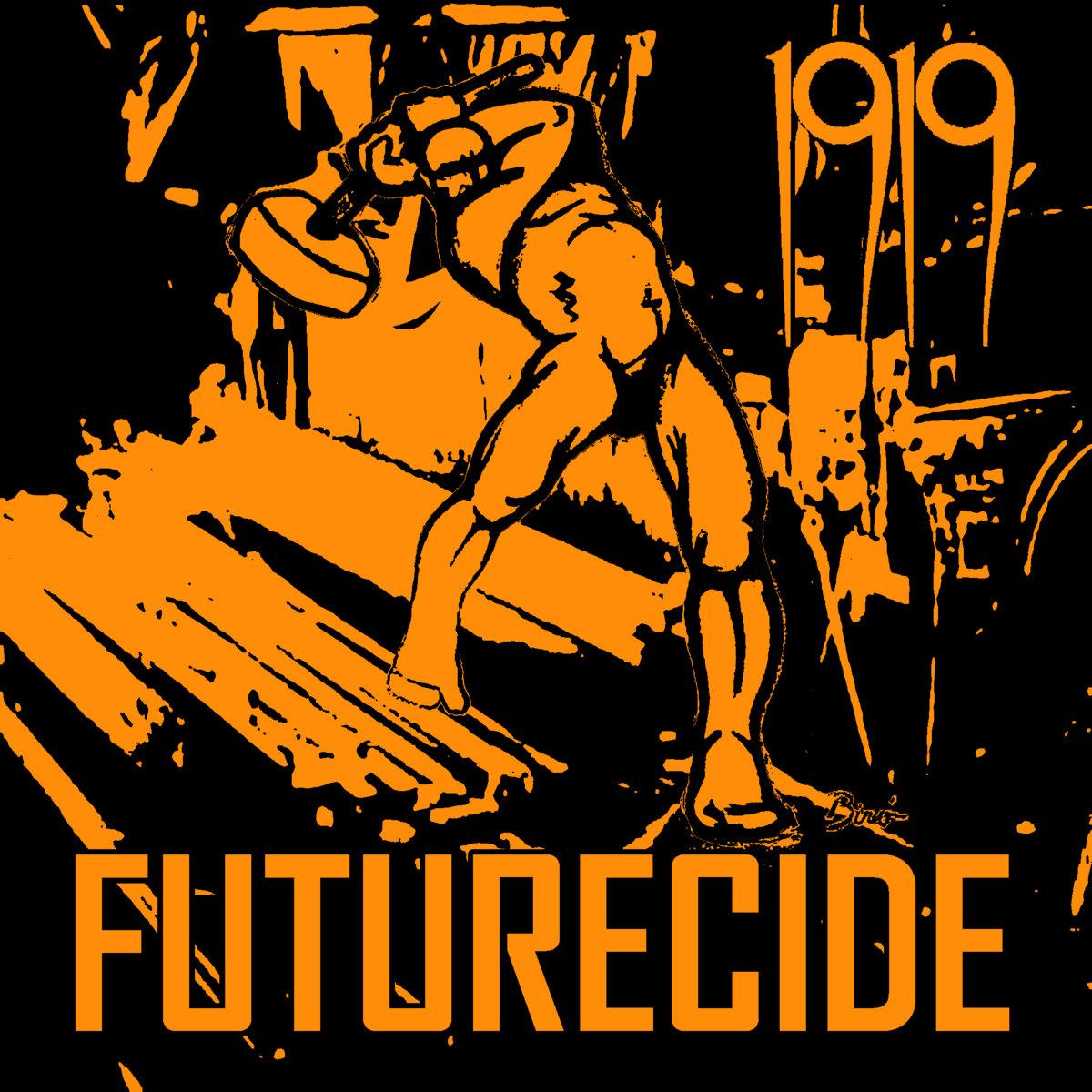 """1919, """"Futurecide"""""""