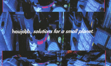 "We Have a Commentary: Haujobb, ""Solutions for a Small Planet"""
