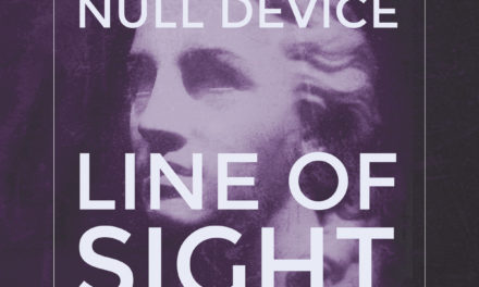 "Null Device, ""Line Of Sight"""