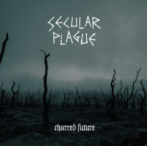 Secular Plague - Charred Future
