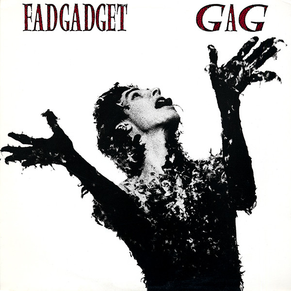 "We Have a Commentary: Fad Gadget, ""Gag"""