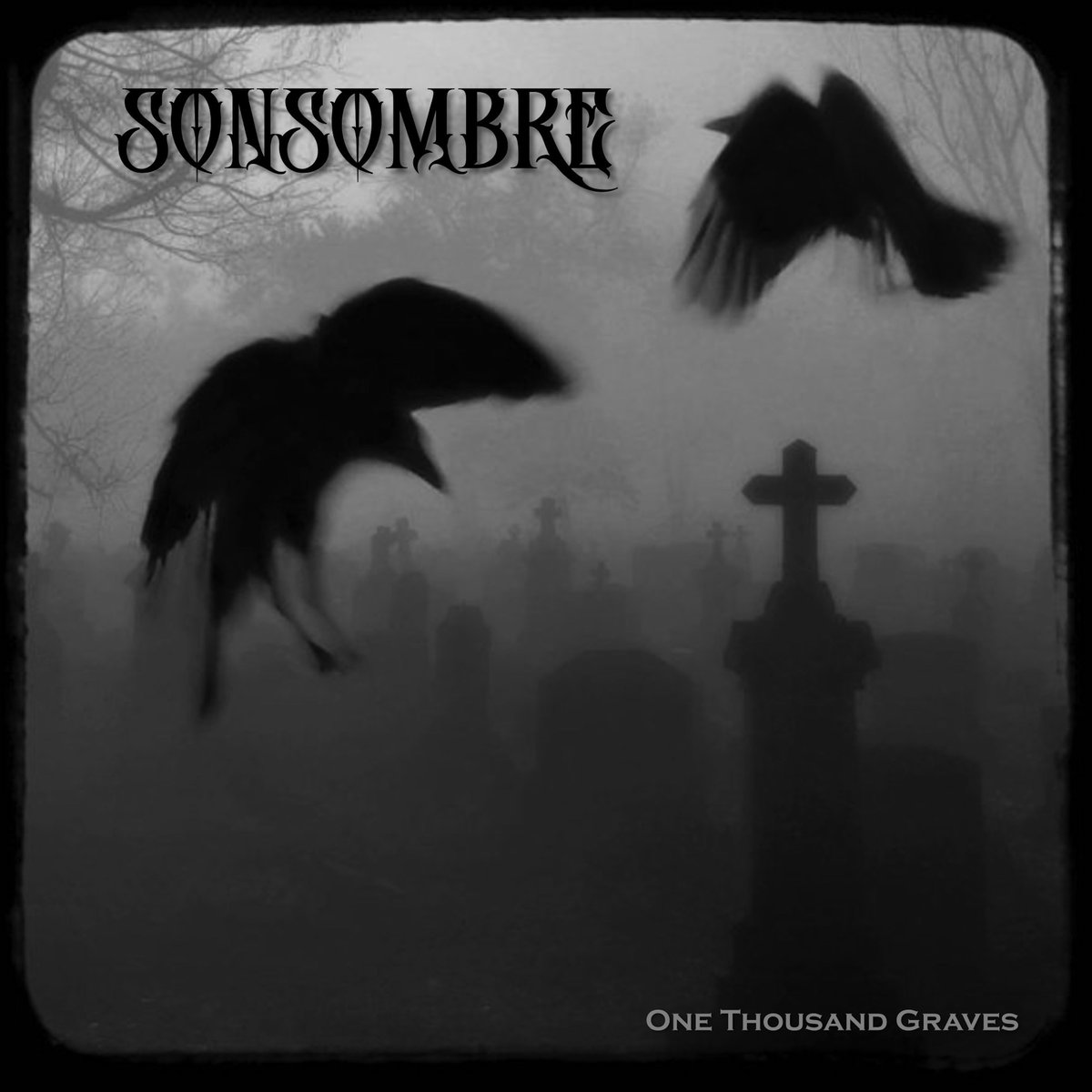 """Sonsombre, """"One Thousand Graves"""""""
