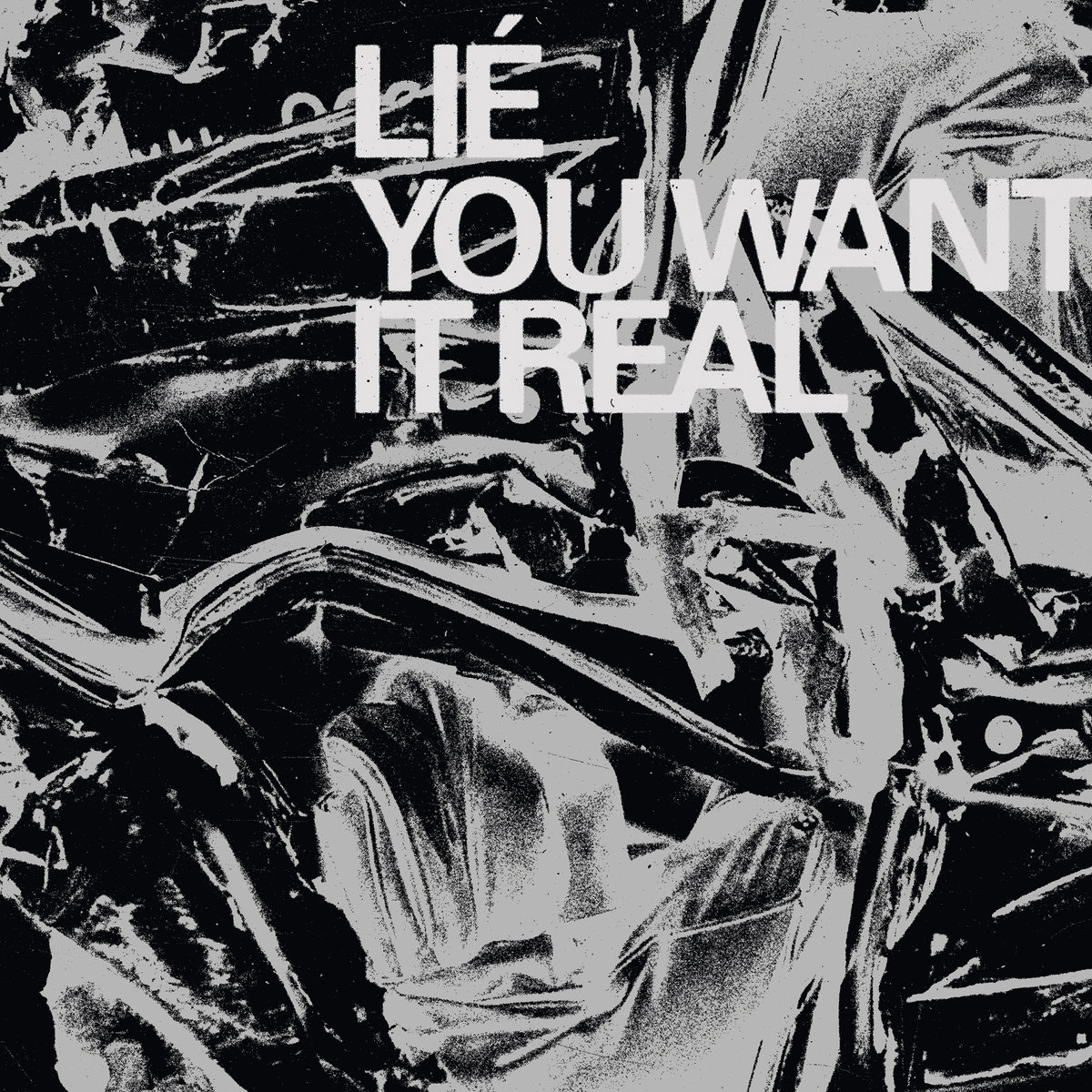 """Lié. """"You Want It Real"""""""