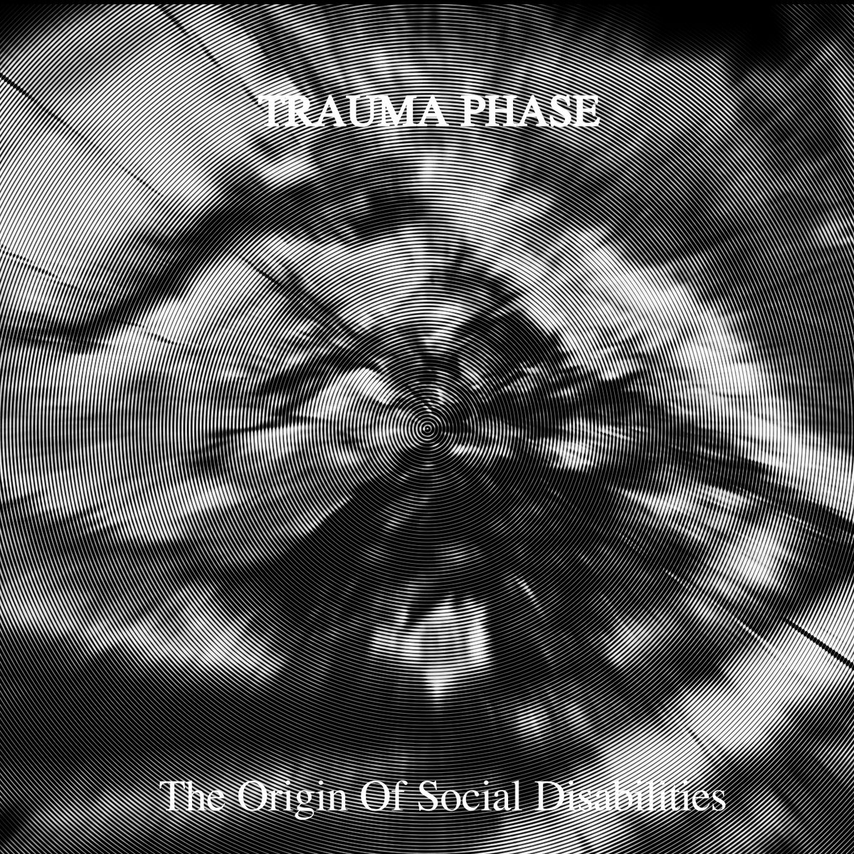 "Trauma Phase, ""The Origin Of Social Disabilities"""