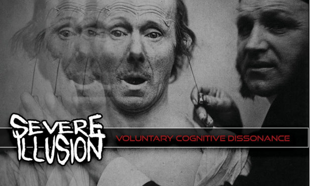 "Severe Illusion, ""Voluntary Cognitive Dissonance"""