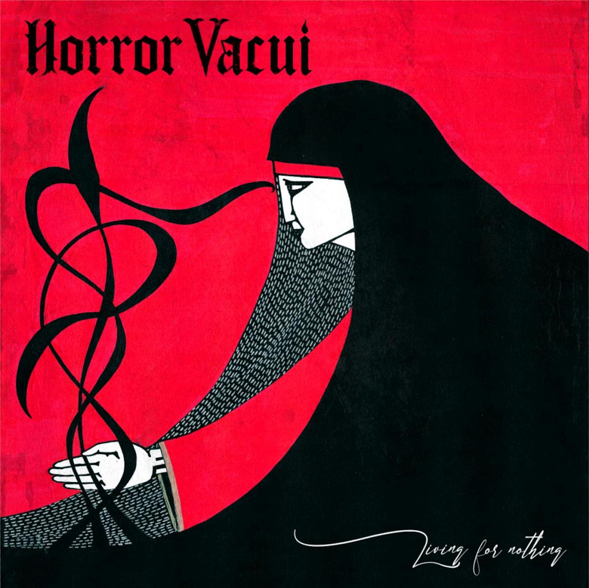 "Horror Vacui, ""Living For Nothing"""
