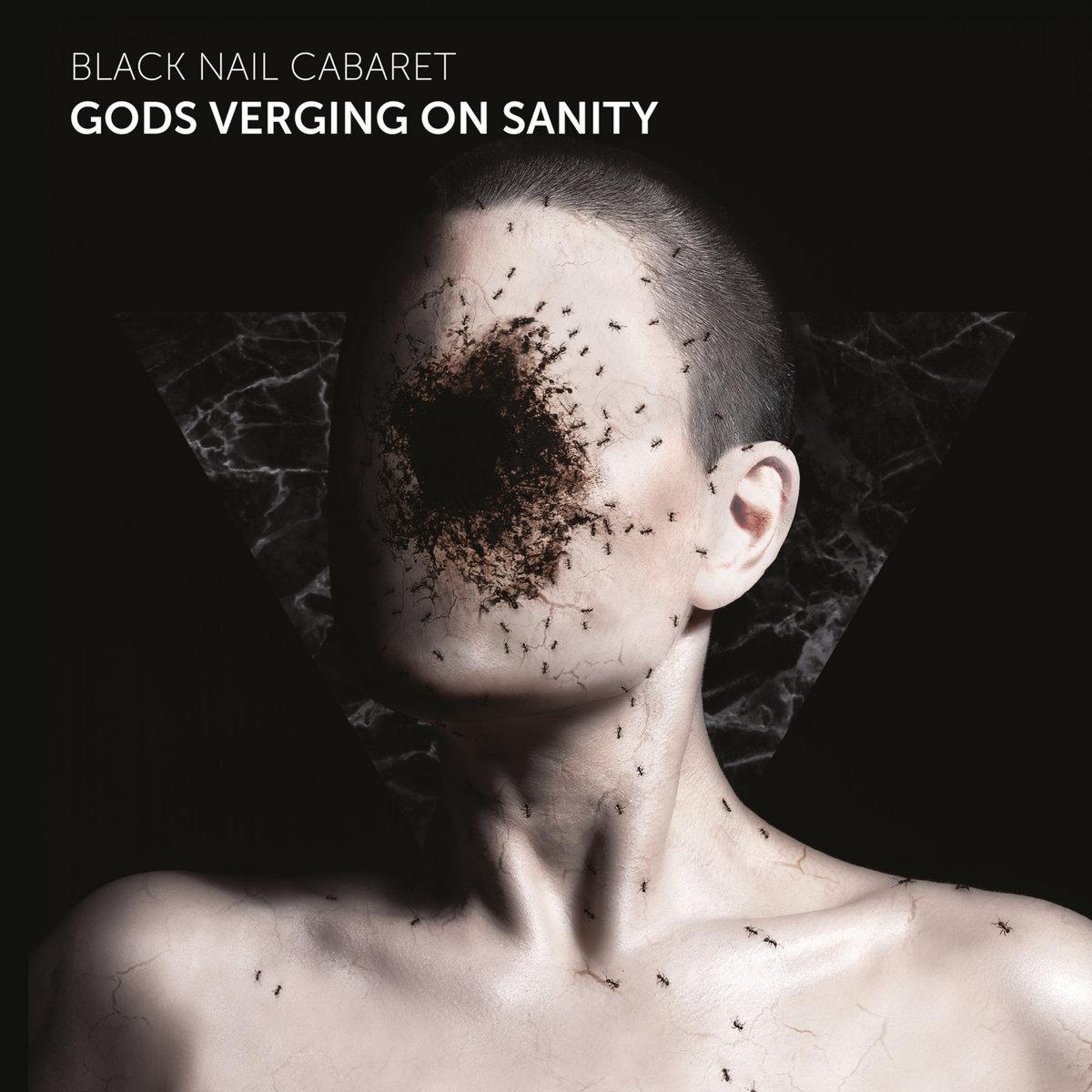 "Black Nail Cabaret, ""Gods Verging On Sanity"""