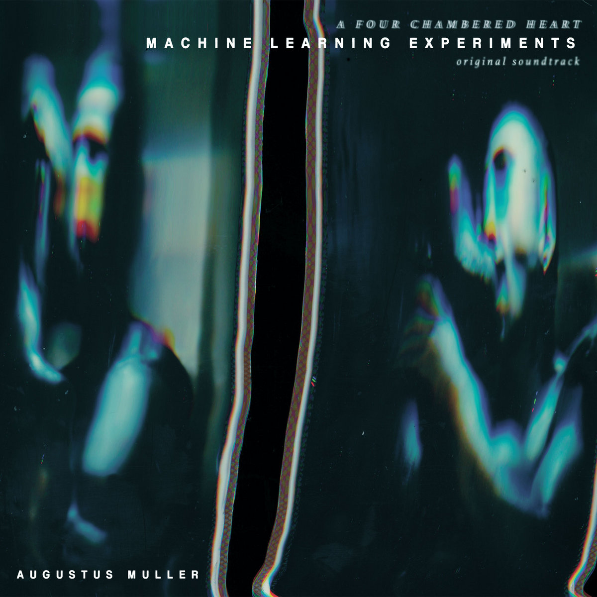 "Augustus Muller, ""Machine Learning Experiments (Original Soundtrack)"""