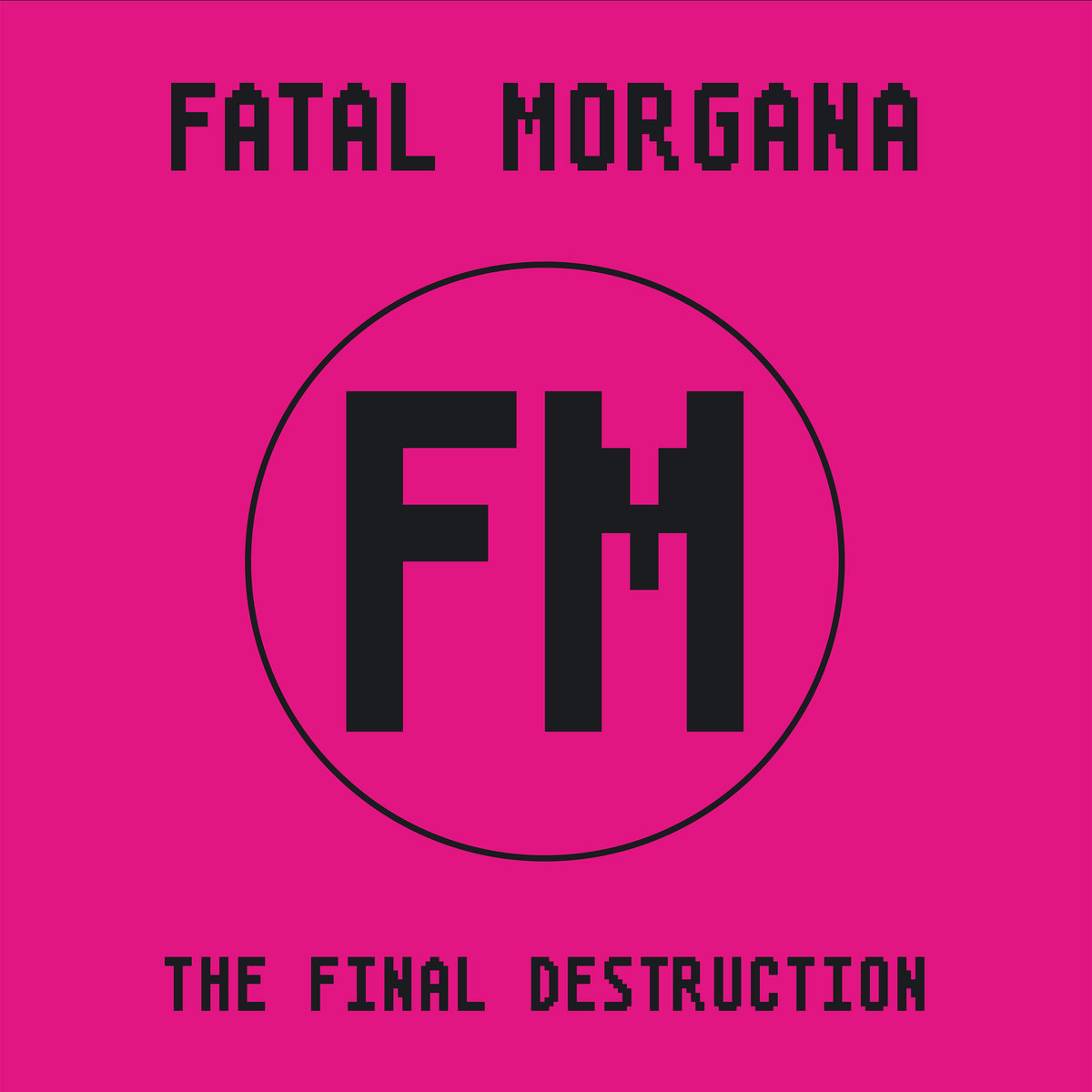 "Replicas: Fatal Morgana, ""The Final Destruction"""