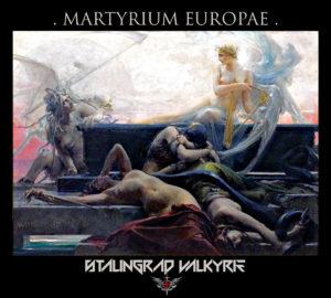 Stalingrad Valkyrie - Martyrium Europae