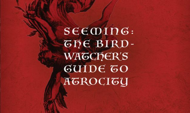 "Seeming, ""The Birdwatcher's Guide to Atrocity"""