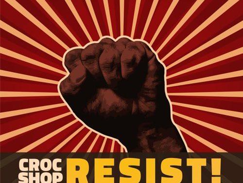 """Croc Shop, """"Resist!"""""""