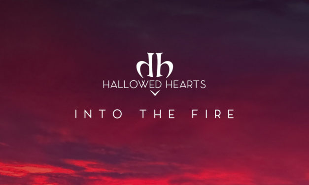 """Hallowed Hearts, """"Into the Fire"""""""