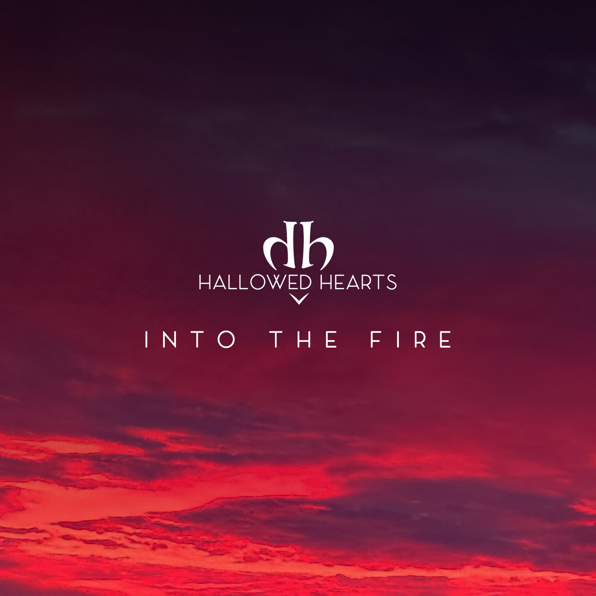 "Hallowed Hearts, ""Into the Fire"""