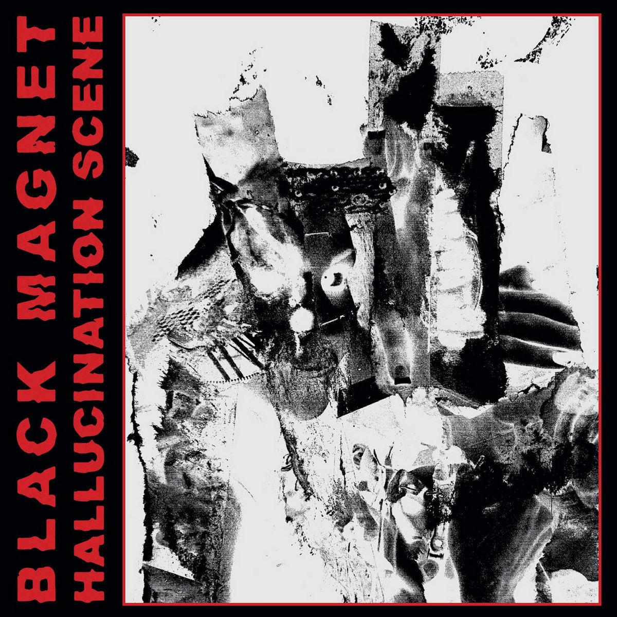 "Black Magnet, ""Hallucination Scene"""