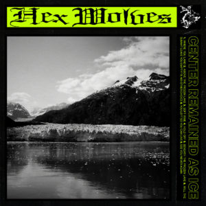 Hex Wolves - Ice Remained As Center