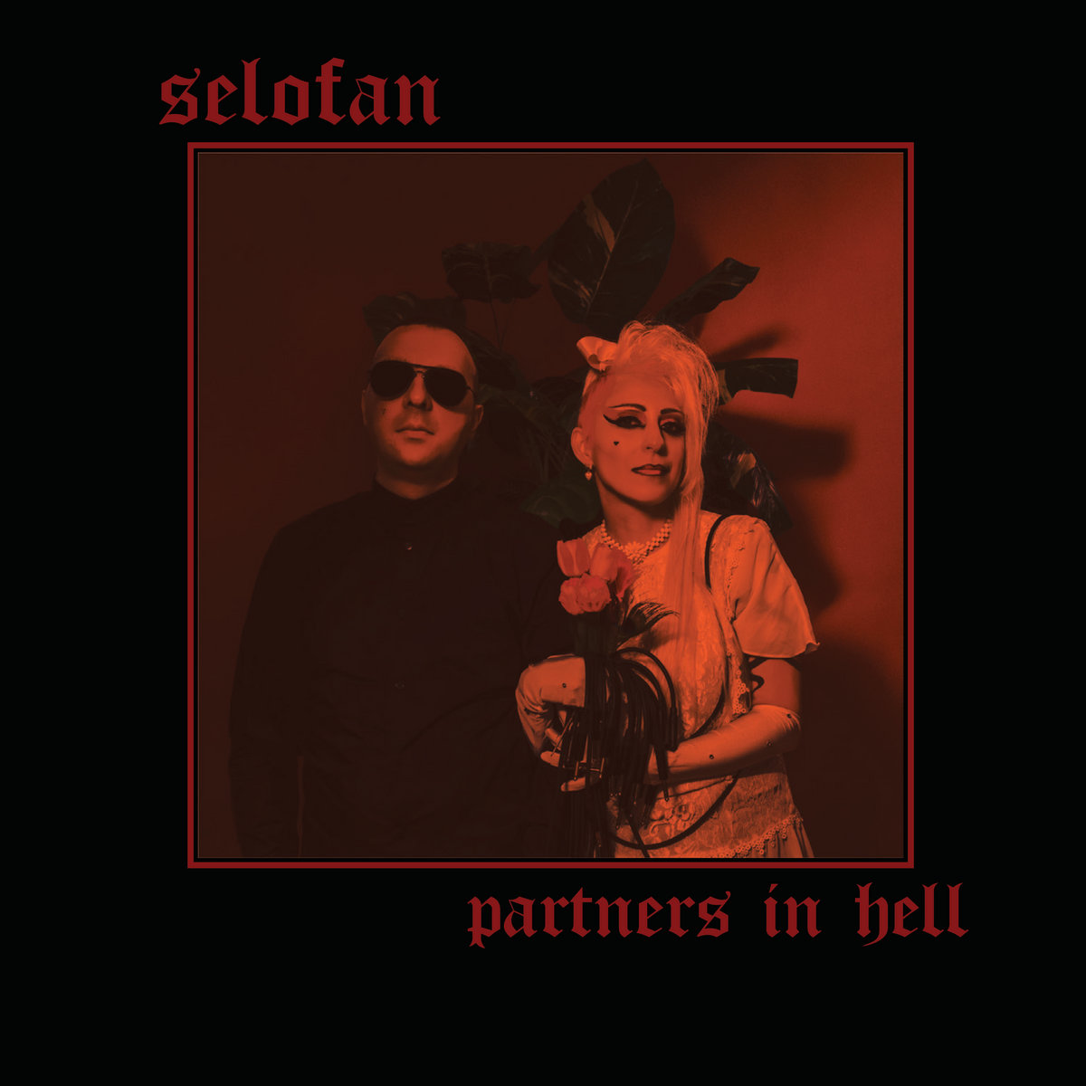 "Selofan, ""Partners in Hell"""